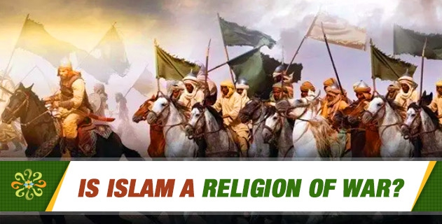 Is Islam a religion of war?