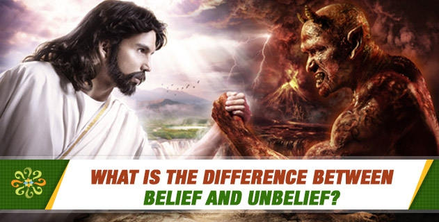 What is the difference between Belief and Unbelief?