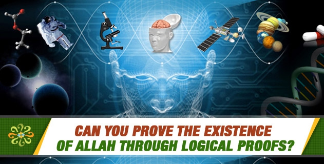 Can you prove the existence of Allah through logical proofs?