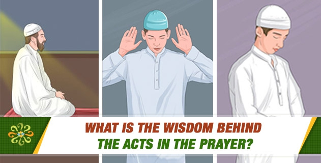 What is the wisdom behind the acts in the prayer?