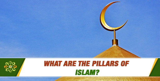 What are the pillars of Islam?
