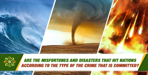 Are the misfortunes and disasters that hit nations according to the type of the crime that is committed?