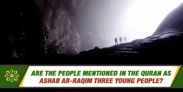 Are the people mentioned in the Quran as Ashab ar-Raqim three young people?