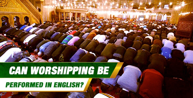 Can worshipping be performed in English?