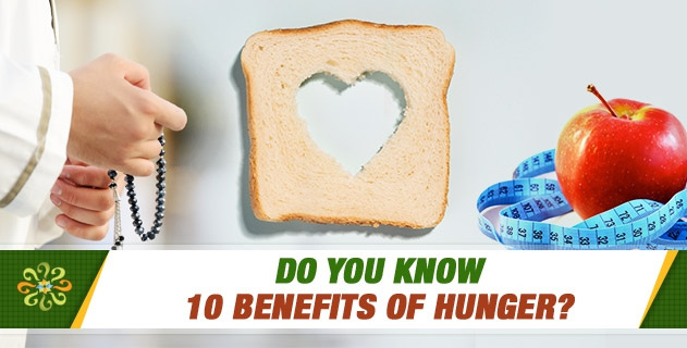 Do you know 10 benefits of hunger?