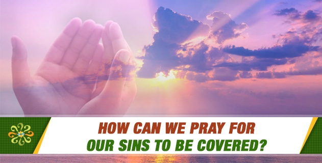How can we pray for our sins to be covered?