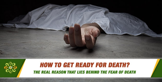 How to get ready for death?