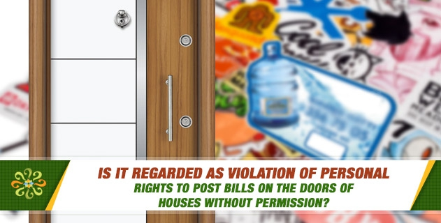 Is it regarded as violation of personal rights to post bills on the doors of houses without permission?