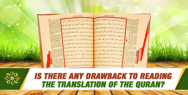 Is there any drawback to reading the translation of the Quran?