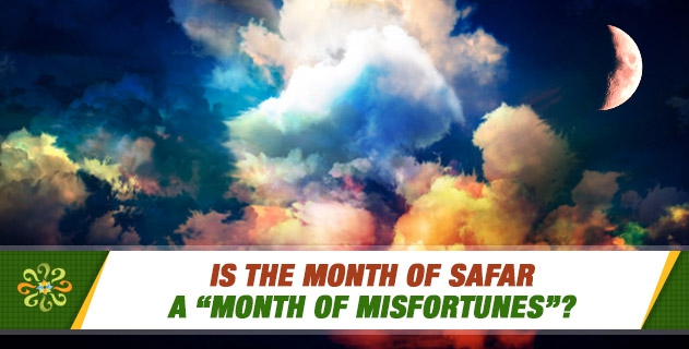 They say the month of Safar is a