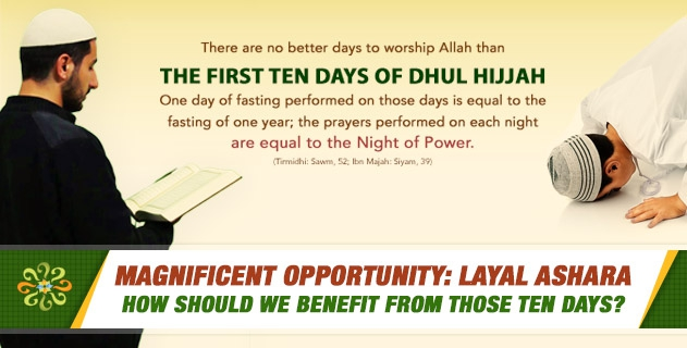 Magnificent Opportunity: the First Ten Days of Dhul Hijjah; Layal Ashara