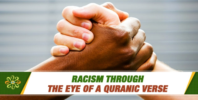 Racism through the eye of a Quranic verse