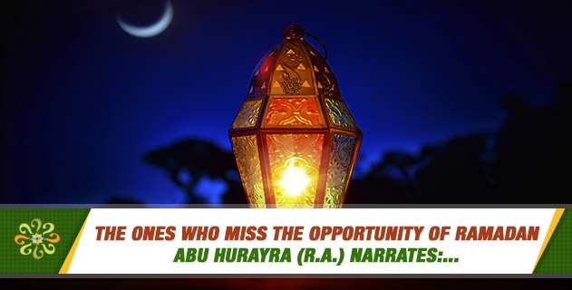 The Ones who miss the Opportunity of Ramadan
