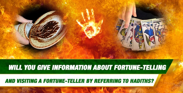 Will you give information about fortunetelling and visiting a fortuneteller by referring to hadiths?