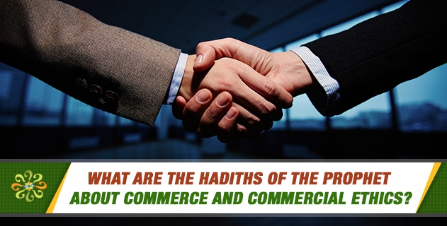 What are the hadiths of the Prophet about commerce and