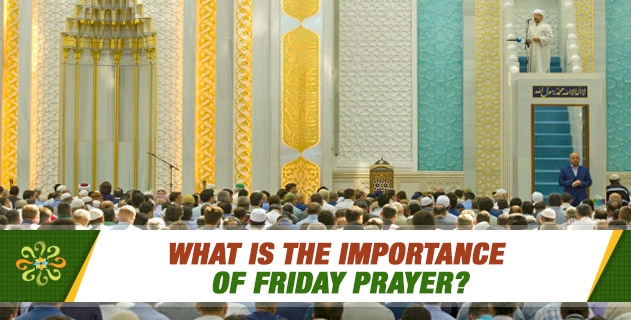 What is the importance of Friday prayer?