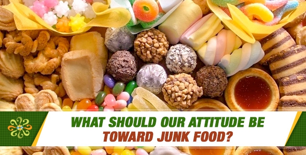 What should our attitude be toward junk food?
