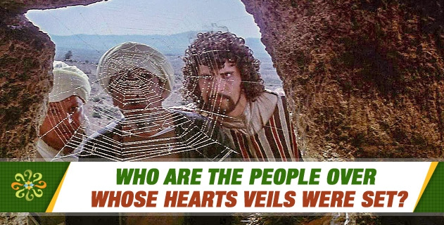 Who are the people over whose hearts veils were set?