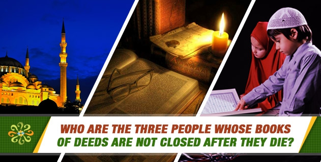 Who are the three people whose books of deeds are not closed after they die?