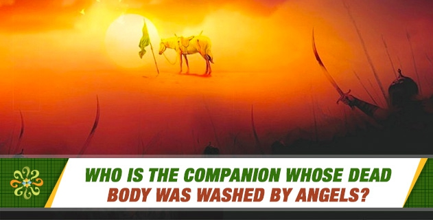 Who is the companion whose dead body was washed by angels?