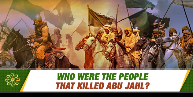 Who were the people that killed Abu Jahl?