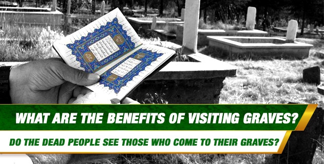 What are the benefits of visiting graves? Do the dead people