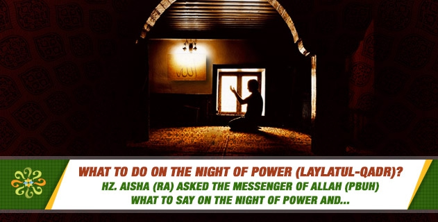 What to do on the Night of Power (Laylatul-Qadr)?