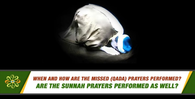 When and how are the missed (qada) prayers performed? Are