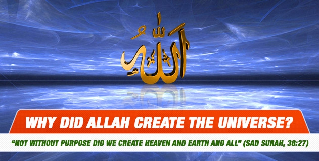 Why did Allah create the universe?
