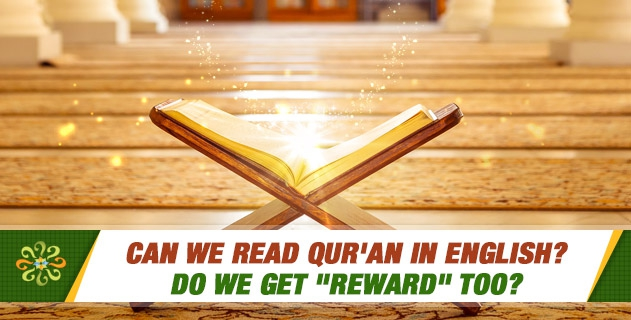 Can we read Qur'an in English? Do we get