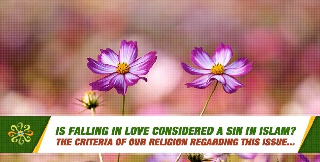 Is falling in love considered a sin in Islam? Is it a sin to have this feeling only inside without telling anyone?